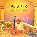 Armik - Mi Pasion